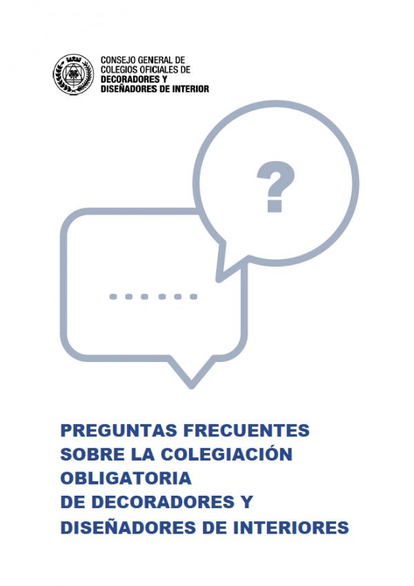 PREGUNTAS FRECUENTES SOBRE LA COLEGIACIÓN OBLIGATORIA DE DECORADORES Y DISEÑADORES DE INTERIORES